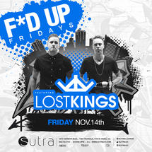 F*D UP Fridays with Lost Kings